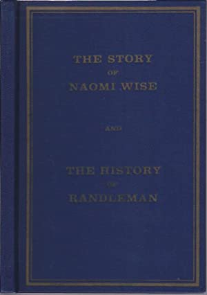 The Story of Naomi Wise, The History of Randleman, N.C.: Craven, Dr. Braxton) et. al.