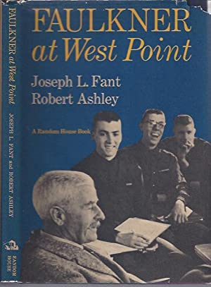 Faulkner at West Point: Fant, Joseph L. and Robert Ashley (eds.)