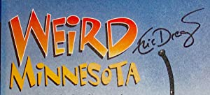 Weird Minnesota: Your Travel Guide to Minnesota's Local Legends and Best Kept Secrets: Dregni,...