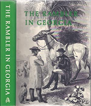The Rambler in Georgia : Desultory Observations on the Situation, Extent, Climate, Population, ...