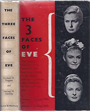 The 3 Faces of Eve: Thigpen, Corbett H. , M. D. and Hervey M. Cleckley, M. D.