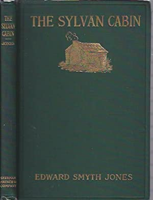 The Sylvan Cabin A Centenary Ode on the Birth of Lincoln, And Other Poems: Jones, Edward Smyth