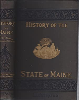 History of the State of Maine: Abbott, John S. C. and Edward H. Elwell