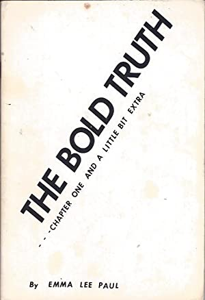The Bold Truth Chapter One and a Little Bit Extra: Paul, Emma Lee