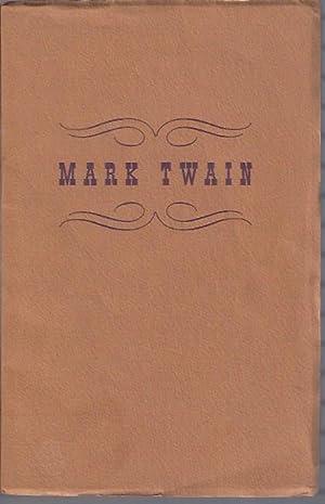 Mark Twain: An Exhibition Selected Mainly from: Twain, Mark