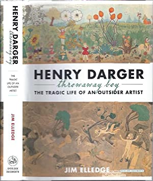 Henry Darger -- Throwaway Boy -- The: Elledge, Jim
