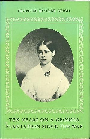 Ten Years on a Georgia Plantation Since the War: Leigh, Frances Butler