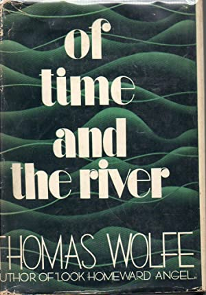 Of Time and the River A Legend of Man's Hunger in His Youth: Wolfe, Thomas