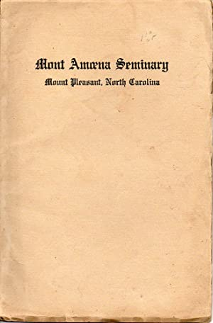 Mont Amoena Seminary Annual Catalogue (1913-14) Mt. Pleasant North Carolina With Announcements for ...
