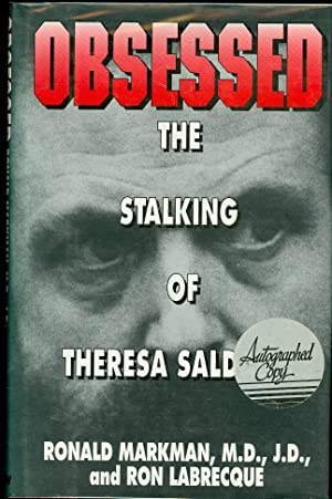 Obsessed The Stalking of Theresa Saldana: Markman, Ronald, M. D. , and Ron Labrecque