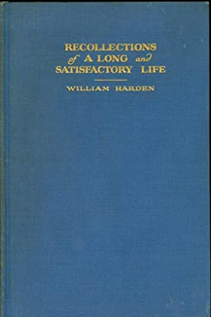 Recollections of a Long and Satisfactory Life: Harden, William