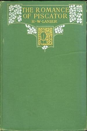 The Romance of Piscator: Lanier, Henry Wysham