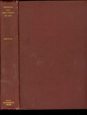 Georgia and the Union in 1850: Shryock, Richard Harrison