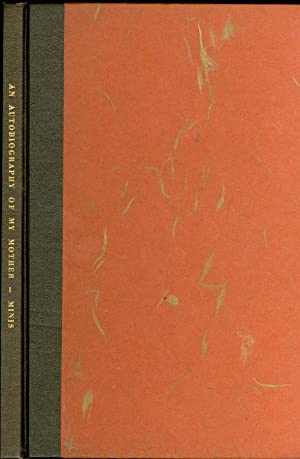 An Autobiography of My Mother Mabel Henry Minis' Story of Her Life to 1902 when She Came to ...