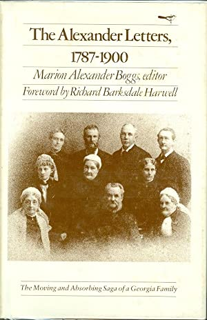The Alexander Letters, 1787-1900: Boggs, Marion Alexander (Ed. )