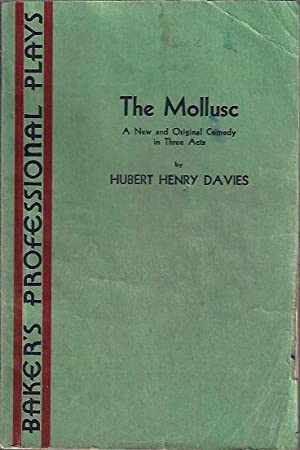 The Mollusc A New and Original Comedy in Three Acts: Davies, Hubert Henry