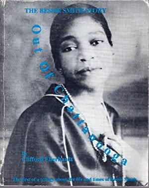 Out of Chattanooga: the Bessie Smith Story: Eberhardt, Clifford