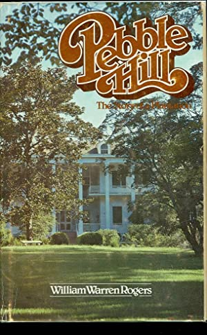 Pebble Hill: the Story of a Plantation: Rogers, William Warren