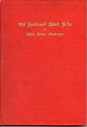 Old Fashioned Black Fo'ks Poems: Henderson, Elliott Blaine