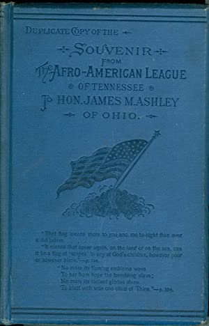 Duplicate Copy of the Souvenir from the Afro-American League of Tennessee to Hon. James M. Ashley ...