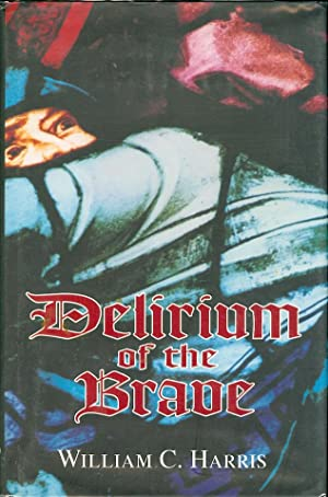 Delirium of the Brave: Harris, William C.