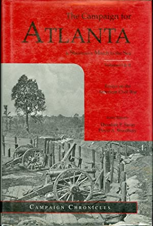 The Campaign for Atlanta and Sherman's March to the Sea: Savas, Theodore P. and David A. ...