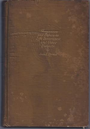 Addresses and Papers on Life Insurance and Other Subjects: Dryden, John