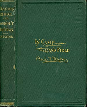 Mission Ridge and Lookout Mountain with Pictures of Life in Camp and Field: Taylor, Benjamin F