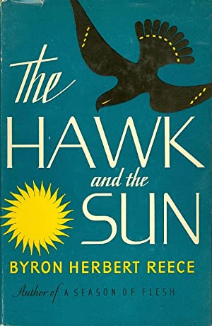The Hawk and the Sun: Reece, Byron Herbert