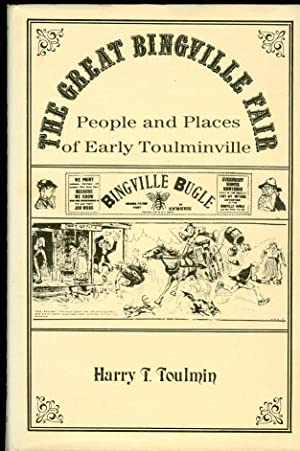 The Great Bingville Fair People and Places of Early Toulminville: Toulmin, Harry T.