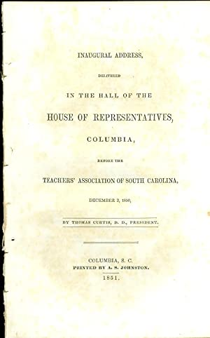 Inaugural Address Delivered in the Hall of the House of Representatives, Columbia, before the ...