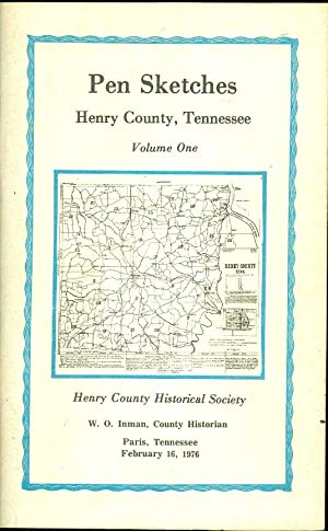 Pen Sketches Henry County, Tennessee Volume One: Inman, W. O. (County Historian)