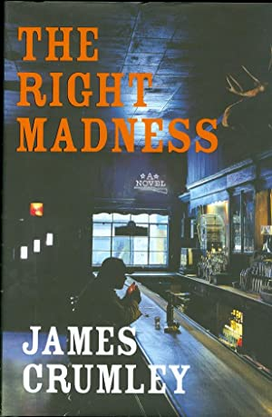 The Right Madness: Crumley, James