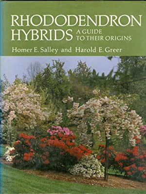 Rhododendron Hybrids: a Guide to Their Origins (Includes selected, named forms of rhododendron ...