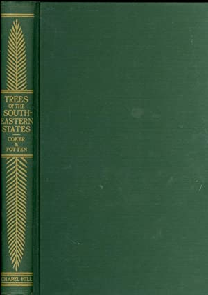 Trees of the Southeastern States: Coker, William Chambers and Henry Roland Totten