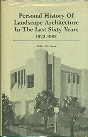 Personal History of Landscape Architecture in the Last Sixty Years, 1922-1982: Owens, Hubert B.