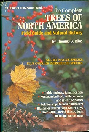 The Complete Trees of North America Field Guide and Natural History: Elias, Thomas S.