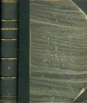 The Horticulturist And Journal of Rural Art and Rural Taste Devoted to Horticulture, Landscape ...