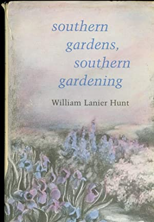 Southern Gardens, Southern Gardening: Hunt, William Lanier