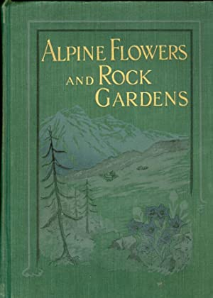 Alpine Flowers and Rock Gardens: Wright, Walter P.