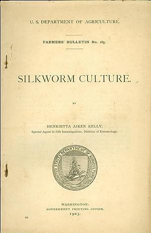 Silkworm Culture: Kelly, Henrietta Aiken