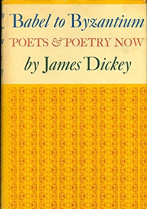 Babel to Byzantium Poets & Poetry Now: Dickey, James