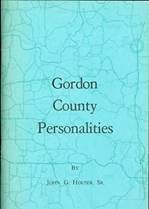 Gordon County Personalities: Houser, John G. , Sr.