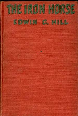 The Iron Horse: Hill, Edwin G