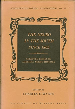 The Negro in the South Since 1865 Selected Essays in American Negro History: Wynes, Charles E. (ed....