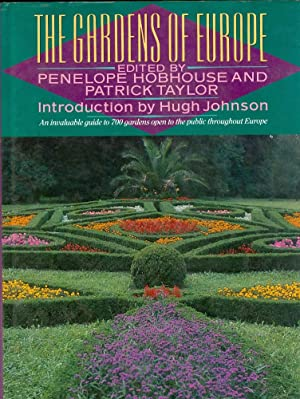 The Gardens of Europe: Hobhouse, Penelope and Patrick Taylor (eds.)
