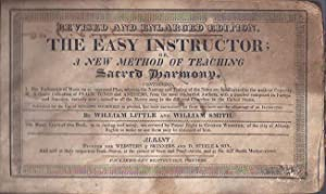 The Easy Instructor, Or a New Method of Teaching Sacred Harmony I. the Rudiments of Music on an ...