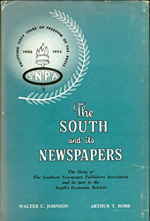 The South and its Newspapers, 1903-1953: Johnson, Walter C. and Arthur T. Robb