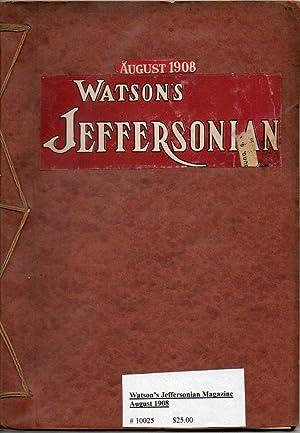 Watson's Jeffersonian Magazine August 1908: Watson, Thomas E.