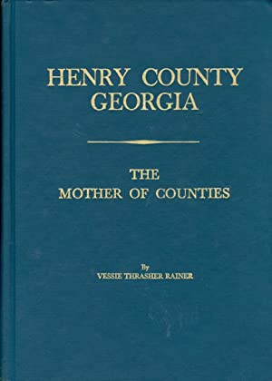 Henry County Georgia The Mother of Counties: Rainer, Vessie Thrasher